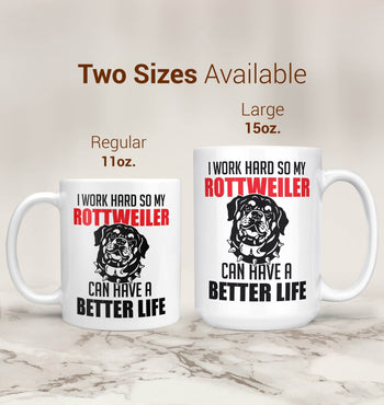 I Work Hard So My Rottweiler Can Have a Better Life - Mug - [variant_title]