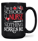 School Nurse Nothing Scares Me - Mug - Black / Large - 15oz