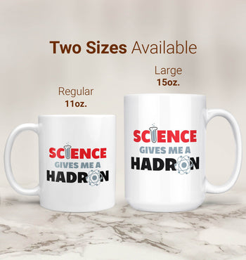 Science Gives Me a Hadron - Mug - [variant_title]