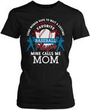 Favorite Baseball Player - Mine Calls Me Mom Women's Fit T-Shirt