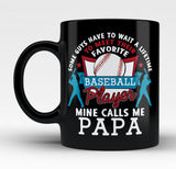 Favorite Baseball Player - Mine Calls Me Papa - Mug