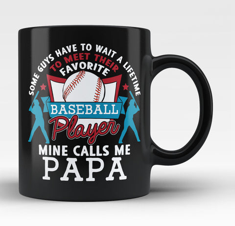 Favorite Baseball Player - Mine Calls Me Papa - Coffee Mug / Tea Cup