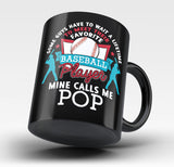 Favorite Baseball Player - Mine Calls Me Pop - Mug