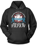 Favorite Baseball Player - Mine Calls Me Papaw Pullover Hoodie Sweatshirt