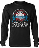 Favorite Baseball Player - Mine Calls Me Papaw Long Sleeve T-Shirt
