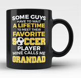Favorite Soccer Player - Mine Calls Me Grandad - Black Mug / Tea Cup