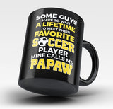 Favorite Soccer Player - Mine Calls Me Papaw - Mug