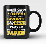 Favorite Soccer Player - Mine Calls Me Papaw - Black Mug / Tea Cup