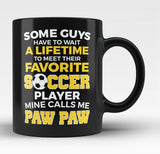 Favorite Soccer Player - Mine Calls Me Paw Paw - Black Mug / Tea Cup