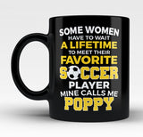 Favorite Soccer Player - Mine Calls Me Poppy - Mug