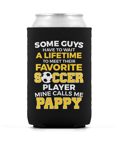 Favorite Soccer Player - Mine Calls Me Pappy - Can Cooler