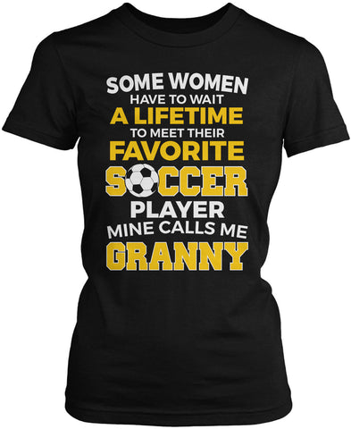 Favorite Soccer Player - Mine Calls Me Granny Women's Fit T-Shirt