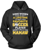 Favorite Soccer Player - Mine Calls Me Mamaw Pullover Hoodie Sweatshirt