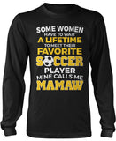 Favorite Soccer Player - Mine Calls Me Mamaw Long Sleeve T-Shirt