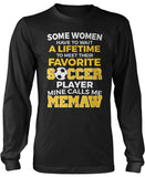 Favorite Soccer Player - Mine Calls Me Memaw Longsleeve T-Shirt