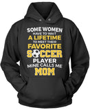 Favorite Soccer Player - Mine Calls Me Mom Pullover Hoodie Sweatshirt