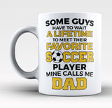 Favorite Soccer Player - Mine Calls Me Dad - Mug