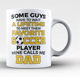 Favorite Soccer Player - Mine Calls Me Dad - Coffee Mug / Tea Cup