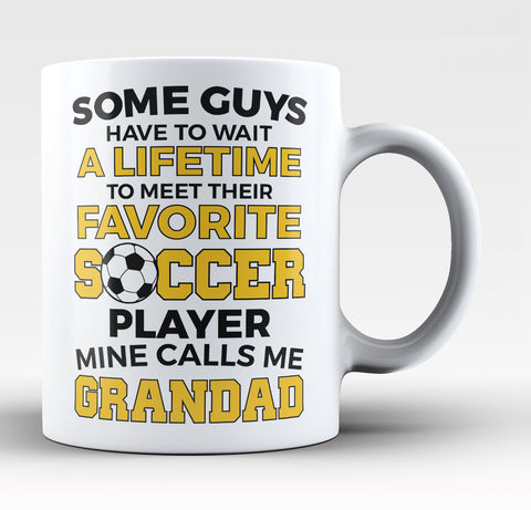 Favorite Soccer Player - Mine Calls Me Grandad - Coffee Mug / Tea Cup