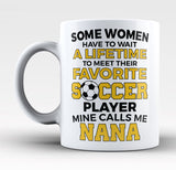 Favorite Soccer Player - Mine Calls Me Nana - Mug
