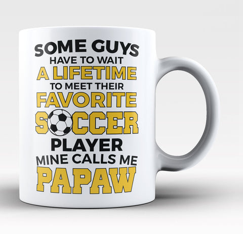 Favorite Soccer Player - Mine Calls Me Papaw - Coffee Mug / Tea Cup