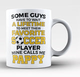 Favorite Soccer Player - Mine Calls Me Pappy - Coffee Mug / Tea Cup