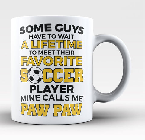 Favorite Soccer Player - Mine Calls Me Paw Paw - Coffee Mug / Tea Cup