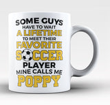 Favorite Soccer Player - Mine Calls Me Poppy - Coffee Mug / Tea Cup