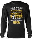Favorite Soccer Player - Mine Calls Me Oma Longsleeve T-Shirt