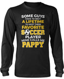 Favorite Soccer Player - Mine Calls Me Pappy Longsleeve T-Shirt