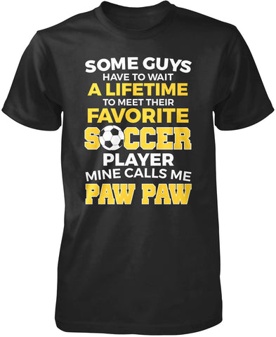 Favorite Soccer Player - Mine Calls Me Paw Paw T-Shirt