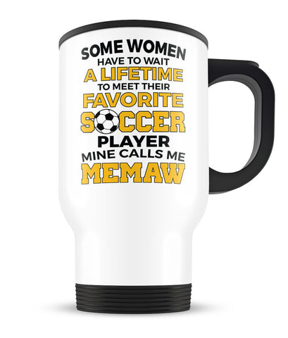 Favorite Soccer Player - Mine Calls Me Memaw - Travel Mug
