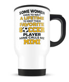 Favorite Soccer Player - Mine Calls Me Mimi - Travel Mug