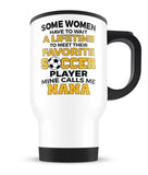 Favorite Soccer Player - Mine Calls Me Nana - Travel Mug