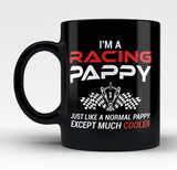 I'm a Racing Pappy Except Much Cooler - Mug
