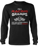 I'm a Racing Gramps Except Much Cooler Long Sleeve T-Shirt