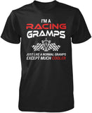 I'm a Racing Gramps Except Much Cooler T-Shirt