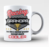 I'm a Racing Grandpa Except Much Cooler - Coffee Mug / Tea Cup