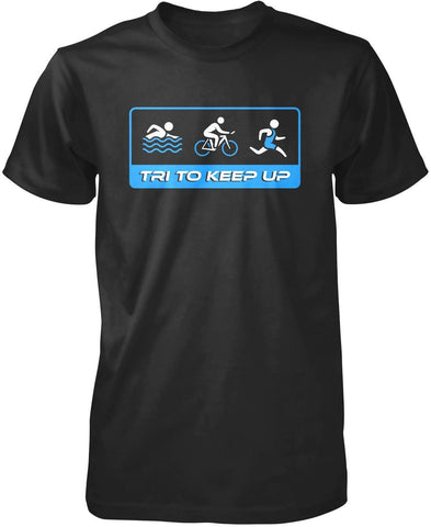 Tri To Keep Up Triathlon T-Shirt