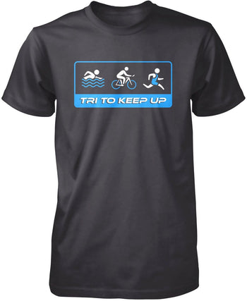 Tri To Keep Up - Premium T-Shirt / Dark Heather / S