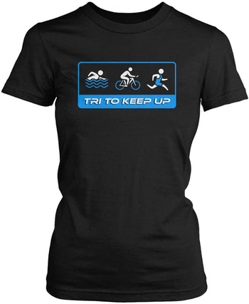 Tri To Keep Up Triathlon Women's Fit T-shirt