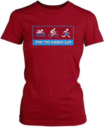 Tri To Keep Up - Women's Fit T-Shirt / Cardinal / S