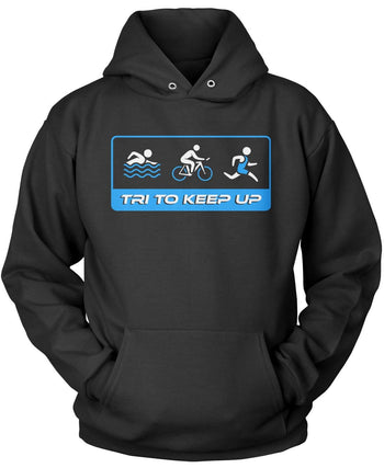 Tri To Keep Up Triathlon Pullover Hoodie Sweatshirt