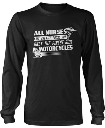 The Finest Nurses Ride Motorcycles - Long Sleeve T-Shirt / Black / S