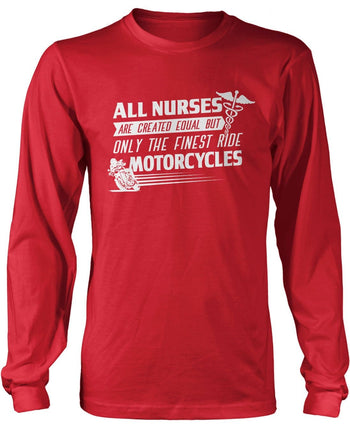 The Finest Nurses Ride Motorcycles - Long Sleeve T-Shirt / Red / S