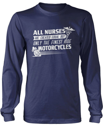 The Finest Nurses Ride Motorcycles - Long Sleeve T-Shirt / Navy / S