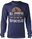 Only the Finest Grandpa's Ride Motorcycles Longsleeve T-Shirt