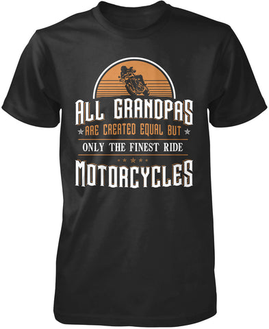 Only the Finest Grandpa's Ride Motorcycles T-Shirt