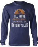 Only the Finest Papa's Ride Motorcycles Longsleeve T-Shirt