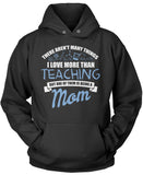This Mom Loves Being a Teacher Pullover Hoodie Sweatshirt